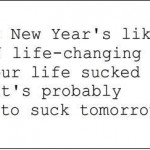 Is New Year's a Life-Changing Event?
