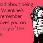 Are you alone on Valentines Day?