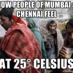 Mumbai and Chennai people why don't you try northern regions this time
