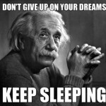 Don't give up on your dreams!