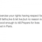 Prayers for all those who suffered in the horrible action in Paris
