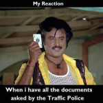 Confidence when we have all the documents to show to the traffic police