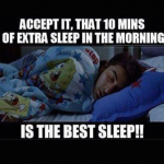 Extra sleep in the morning is the best