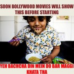 Now Maggi will be shown before movies start