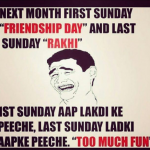 First and last sunday of next month – Friendship Day and Rakhi