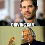 RIP these great souls – Paul Walker and Dr. APJ Abdul Kalam