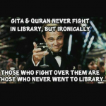 BHAGWAD GITA AND QURAN – never fight in library