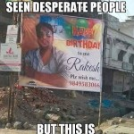 Heights of desperation – a whole new level