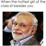 That look when the hottest girl of the class sit besides you