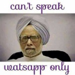 Manmohan Singh whatsapp status – Cant speak whatsapp only