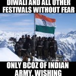 We wish you all and indian army a happy diwali