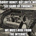 when Game of Thrones episode comes – funny image