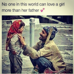 A girl is loved the most by her father