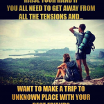 trips to unknown place with your best friends – amazing experience